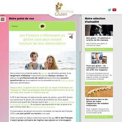 Les Français s'intéressent au gluten sans pour autant l'exclure de leur alimentation – Initiative Gluten