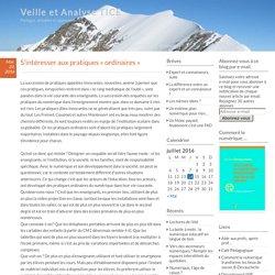 S'intéresser aux pratiques «ordinaires» – Veille et Analyse TICE