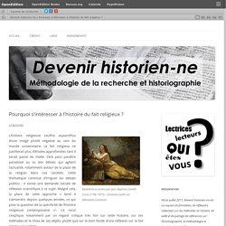 Pourquoi s'intéresser à l'histoire du fait religieux ?