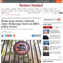 Home loan norms, interest rates: Brokerage views on RBI's policy review