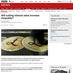 Will cutting interest rates increase inequality?