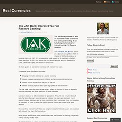 The JAK Bank: Interest Free Full Reserve Banking!