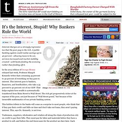 It's the Interest, Stupid! Why Bankers Rule the World