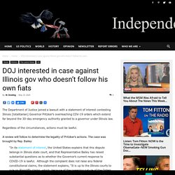 DOJ interested in case against Illinois gov who doesn't follow his own fiats