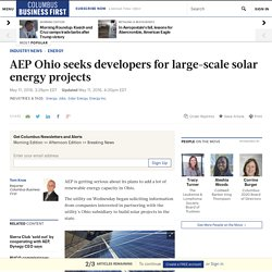AEP Ohio seeks interested developers in 400 megawatt solar energy project, especially for Appalachian Ohio - Columbus - Columbus Business First