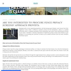 Are you interested to procurefence privacy screens? Approach Provista