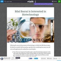 Bilal Basrai is Interested in Biotechnology