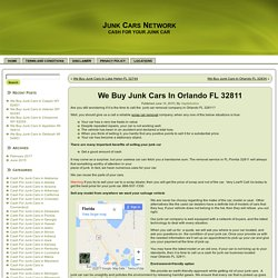 Would You Be Interested In Getting The Most Cash For Your Junk Car In Orlando FL 32811Junk Cars Network