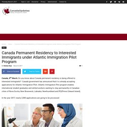 Canada Permanent Residency to Interested Immigrants