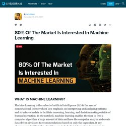 80% Of The Market Is Interested In Machine Learning: rahuldaso