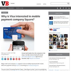 Why is Visa interested in mobile payment company Square?