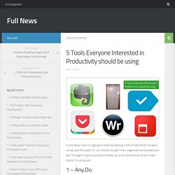 5 Tools Everyone Interested in Productivity should be using