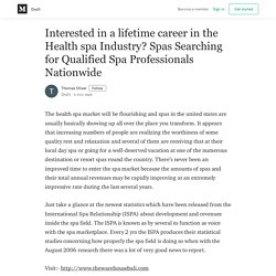 Interested in a lifetime career in the Health spa Industry? Spas Searching for Qualified Spa Professionals Nationwide