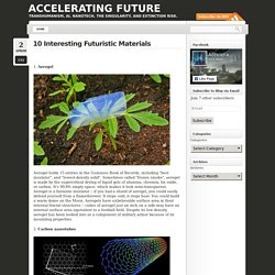 10 Interesting Futuristic Materials | Accelerating Future
