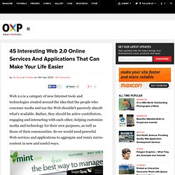 45 Interesting Web 2.0 Services And Applications That Can Make Your Life Easier