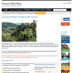 Places to Visit in France - the most Interesting and Beautiful Regions of France and Best Places in France