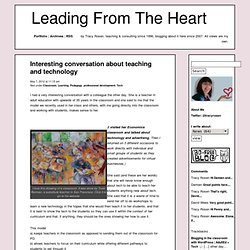 Interesting conversation about teaching and technology | Leading From The Heart