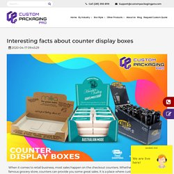 Interesting facts about counter display boxes