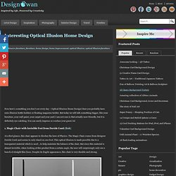 Interesting Optical Illusion Home Design