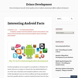 Interesting Android Facts – Evince Development