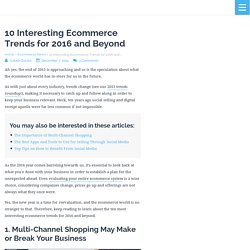 10 Interesting Ecommerce Trends for 2016 and Beyond