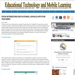 Educational Technology and Mobile Learning: Four Interesting Educational Google Apps for Teachers