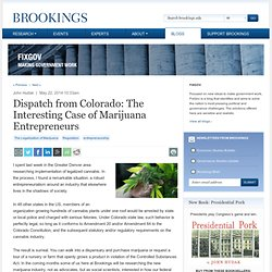 Dispatch from Colorado: The Interesting Case of Marijuana Entrepreneurs