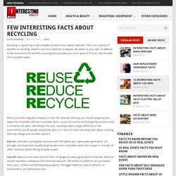 Few Interesting Facts About Recycling - Interesting Facts