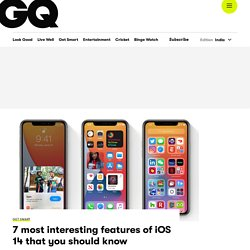 7 Most Interesting Features of Apple iOS 14 - GQ India