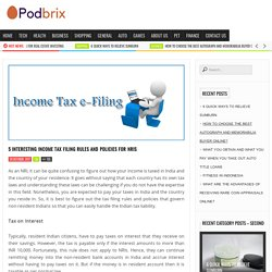 5 Interesting Income Tax Filing Rules and Policies for NRIs