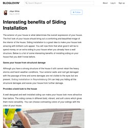Interesting benefits of Siding Installation