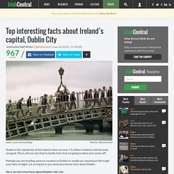 Top interesting facts about Ireland's capital, Dublin City