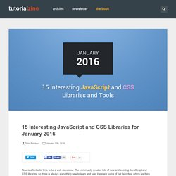 15 Interesting JavaScript and CSS Libraries for January 2016
