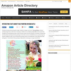 Interesting facts about face painting in Newcastle – Amazon Article Directory