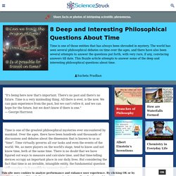 8 Deep and Interesting Philosophical Questions About Time