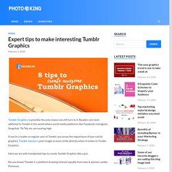 Expert tips to make interesting Tumblr Graphics - PhotoADKing Blog