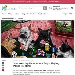 3 Interesting Facts About Dogs Playing Poker Painting