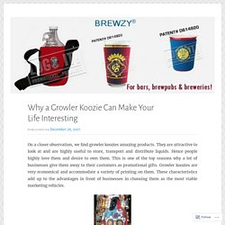 Why a Growler Koozie Can Make Your Life Interesting – Promotional Products
