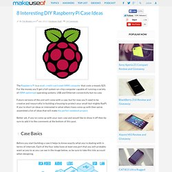 8 Interesting DIY Raspberry Pi Case Ideas