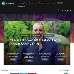 12 Rare Known Interesting Facts About Sanjay Dutt - Wartalaap.com