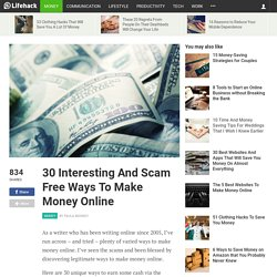 30 Interesting And Scam Free Ways To Make Money Online