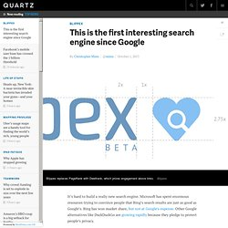 This is the first interesting search engine since Google - Quartz