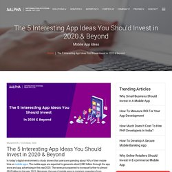 The 5 Interesting App Ideas You Should Invest in 2020 & Beyond