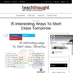 12 Interesting Ways To Start Class Tomorrow