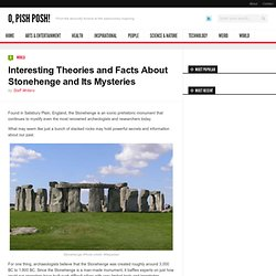 Interesting Theories and Facts About Stonehenge and Its Mysteries
