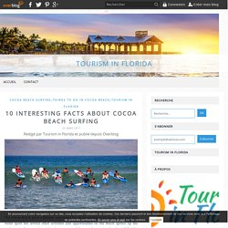 10 Interesting Facts about Cocoa Beach Surfing - Tourism in Florida
