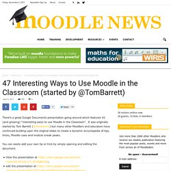 47 Interesting Ways to Use Moodle in the Classroom (started by @TomBarrett)