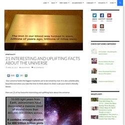21 Interesting And Uplifting Facts About The Universe