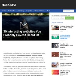 30 Interesting Websites You Probably Haven't Heard Of