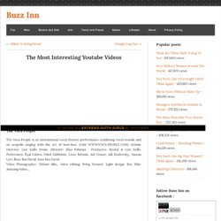 The Most Interesting Youtube Videos - Buzz Inn